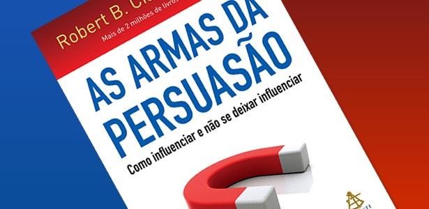 Resumo: Armas da Persuasão – Robert B. Cialdini