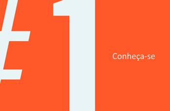 Dica #1 – Conheça-se