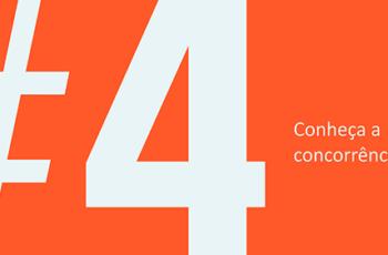 Dica #4 – Conheça a concorrência