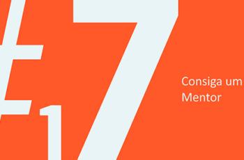 Dica #17: Consiga um Mentor