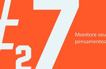 Dica #27: Monitore seus pensamentos