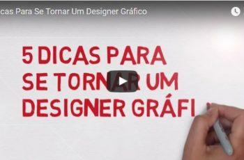5 Dicas Para Se Tornar Um Designer Gráfico