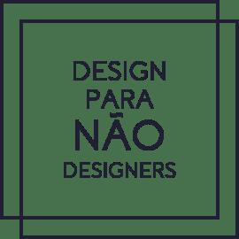 Curso Design para Não Designers - melhor curso para designers amadores e iniciantes